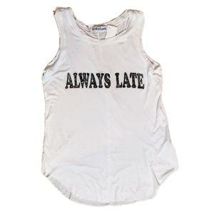 Brokedown Always Late Tank Tee Top White NWT